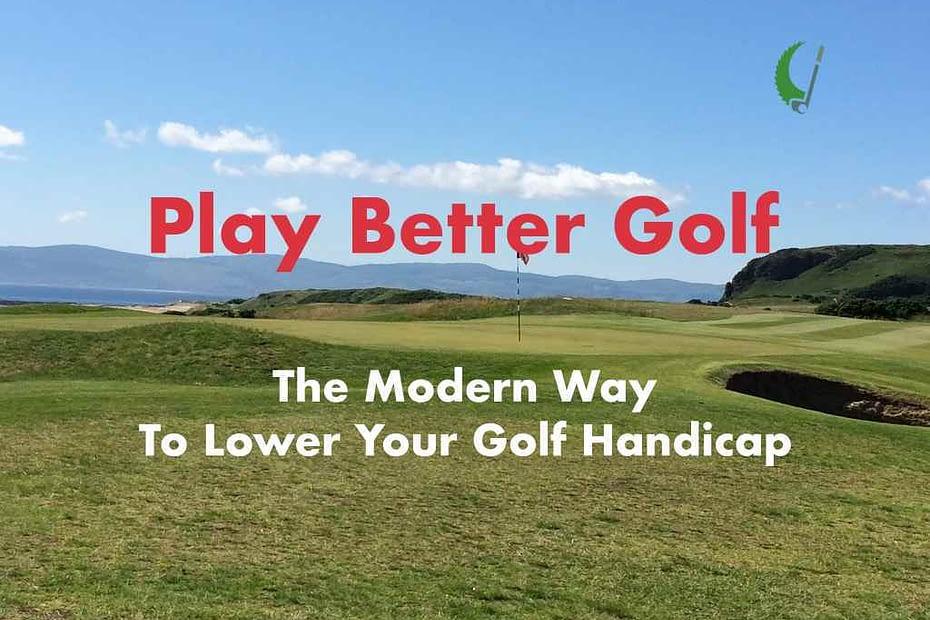 the modern way to lower your golf handi